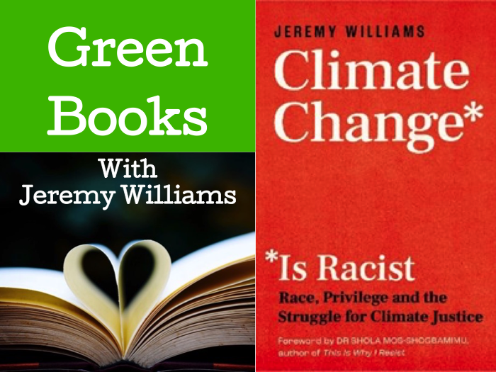"""Nov 18th – Green Books – Jeremy Williams on """"Climate Change and the struggle for climate justice"""""""